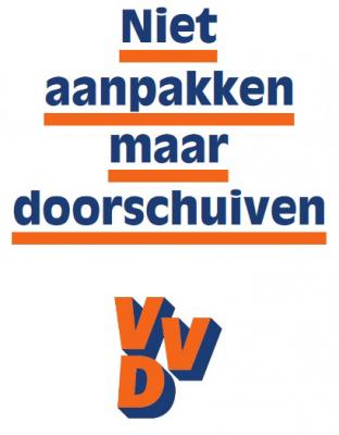 Niet aanpakken maar doorschuiven - VVD slogan - poster